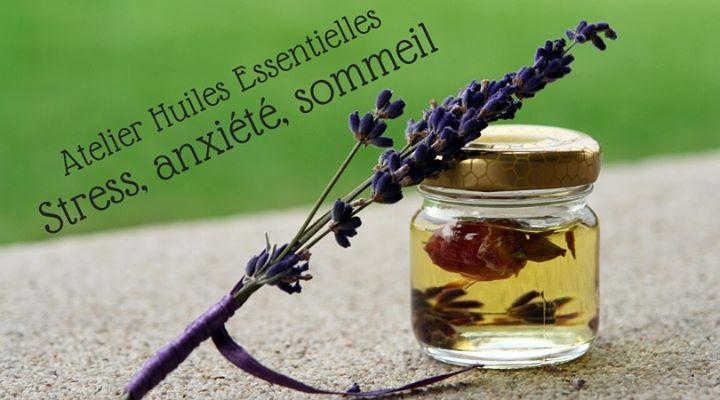 Atelier Huiles Essentielles : Stress, Anxiété, Sommeil